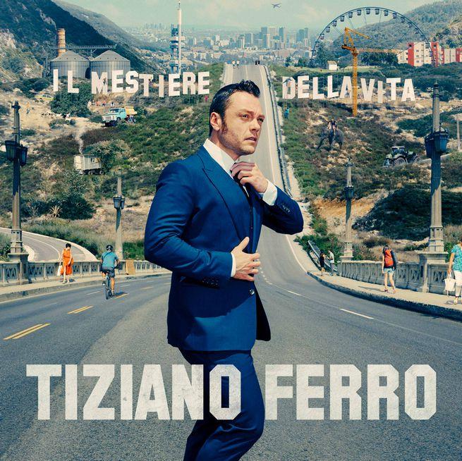 """Tiziano Ferro, """"Il mestiere della vita"""""""