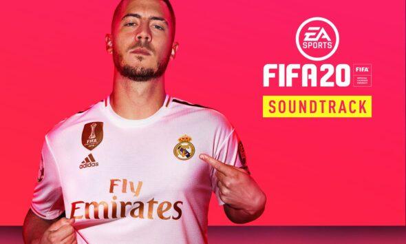 fifa 20 soundtrack