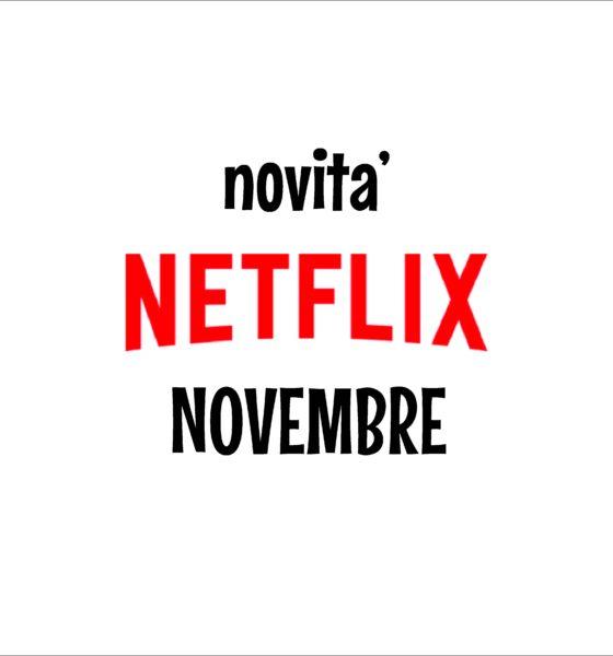 Novità Netflix uscite di Novembre