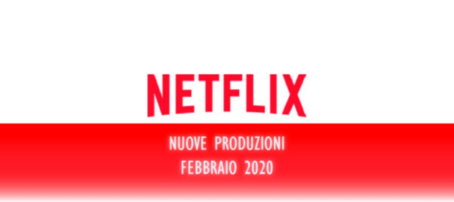 Novità Netflix di Febbraio 2020