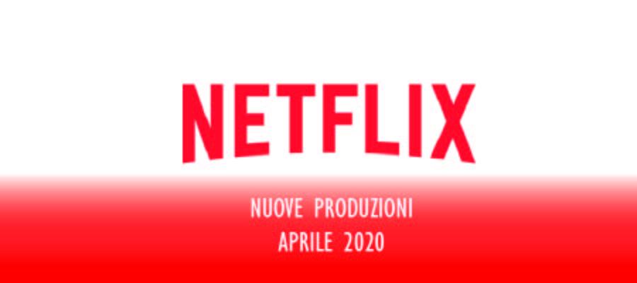 Novità Netflix Aprile