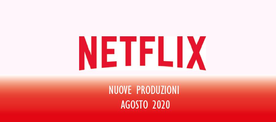 Novità Netflix Agosto 2020