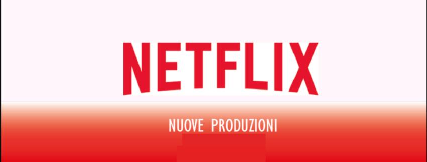 Novità Netflix in uscita