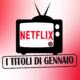 Novità Netflix in uscita a gennaio 2021